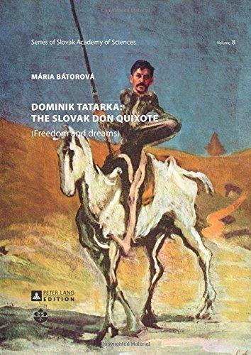 Dominik Tatarka: the Slovak Don Quixote (Schriftenreihe der Slowakischen Akademie der Wissenschaften / Series of Slovak Academy of Sciences) by M????ria B????torov???? (2016-01-12)