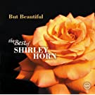 But Beautiful: The Best Of Shirley Horn