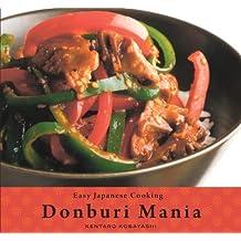 Easy Japanese Cooking: Donburi Mania by Kentaro Kobayashi (2009-04-14)