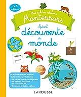 Mes cahiers ateliers Montessori : découverte du monde