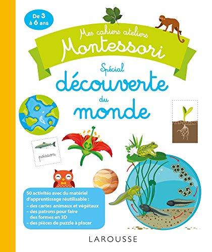 Mes cahiers ateliers Montessori : dcouverte du monde