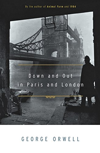 Down and Out in Paris and London por George Orwell