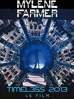 Mylène Farmer - Timeless 2013, le film [Édition Limitée]