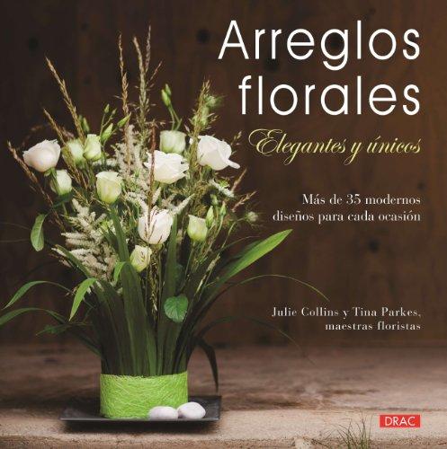 Arreglos Florales Elegantes Y Únicos por Julie Collins