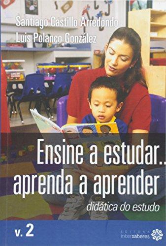 Ensine a Estudar... Aprenda a Aprender. Didática do Estudo - Volume 2