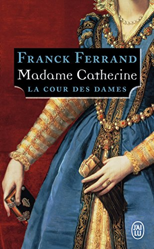 La Cour Des Dames Tome 3 Madame Catherine [Pdf/ePub] eBook