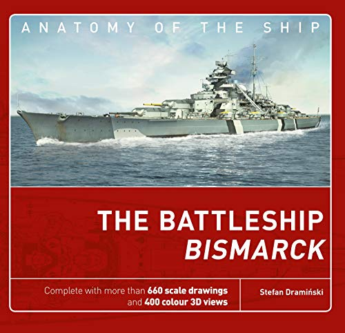 The Battleship Bismarck (Anatomy of The Ship) por Stefan Draminski