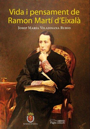 Vida i pensament de Ramon Martí d'Eixalà (Monografies)