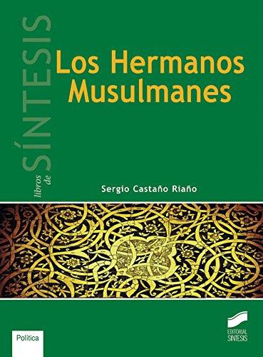Los Hermanos Musulmanes (Politica) por Sergio Castaño Riaño