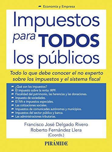 Impuestos para todos los públicos (Economía Y Empresa) por Francisco José Delgado Rivero