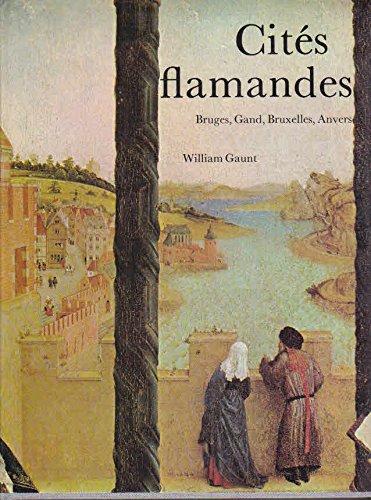 Cités flamandes : Leur histoire et leur art - Bruges, Gand, Anvers, Bruxelles