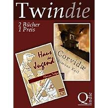 Corvidæ / Haus der Jugend [Twindie: Zwei Romane – ein Preis]