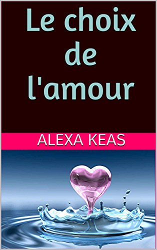 Couverture du livre Le choix de l'amour