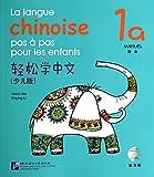 La langue chinoise pas à pas pour les enfants : Manuel 1A (1CD audio)