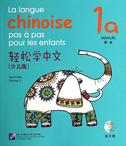 La Langue Chinoise Pas a Pas Pour Les Enfants: Manuel Volume 1A par Yamin Ma