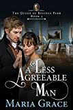 A Less Agreeable Man (The Queen of Rosings Park Book 3)
