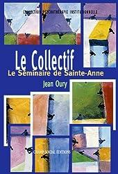 Le Collectif: Le Séminaire de Sainte-Anne (Psychothérapie institutionnelle) (French Edition)