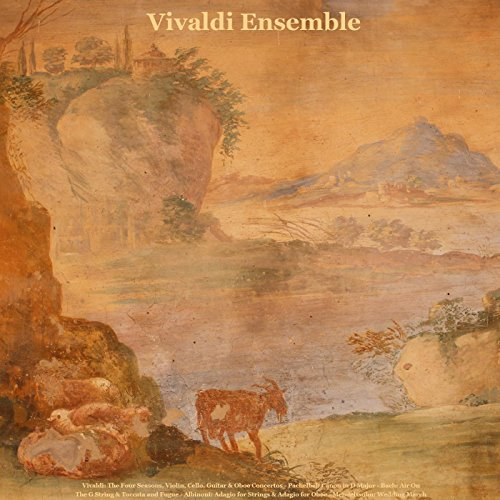 Vivaldi: The Four Seasons & Concertos - Pachelbel: Canon in D Major - Bach: Air On the G String & Toccata and Fugue - Albinoni: Adagio for Strings & Adagio for Oboe - Mendelssohn: Wedding March - G-string Ensemble