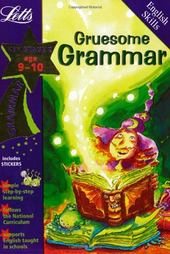 Gruesome Grammar Age 9-10 (Letts Magical Skills): Ages 9-10