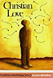 Christian Love (Puritan Paperbacks) by Hugh Binning (2004-05-01)