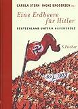 Eine Erdbeere f?r Hitler: Deutschland unterm Hakenkreuz