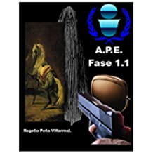 A.P.E. Fase 1.1 (Spanish Edition)