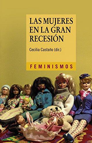 Las mujeres en la Gran Recesión: Políticas de austeridad, reformas estructurales y retroceso en la igualdad de género (Feminismos)