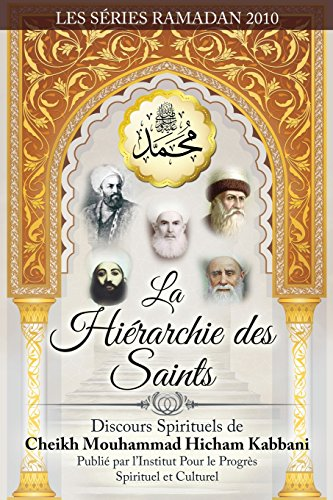 La Hierarchie Des Saints par Shaykh Muhammad Hicham Kabbani