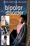 Bipolar Disorder (Teen Mental Health)
