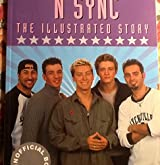'N Sync: The illustrated story (The unofficial book)