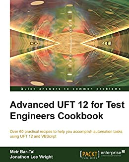 Advanced UFT 12 for Test Engineers Cookbook par [Bar-Tal,  Meir, Wright,  Jonathon Lee]