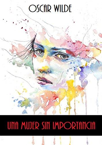 Una Mujer sin Importancia por Oscar Wilde