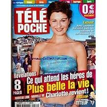 TELE POCHE [No 2222] du 08/09/2008 - - REVELATIONS - CE QUI ATTEND LES HEROS DE PLUS BELLE LA VIE - CHARLOTTE REVIENT - AVEC LAURENCE BOCCOLINI DANS LES COULISSES DE SON NOUVEAU JEU
