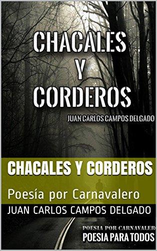 Chacales y corderos: Poesía por Carnavalero por Juan Carlos Campos Delgado