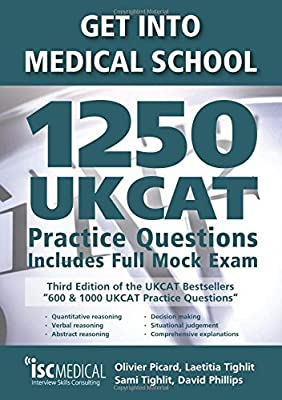 Get into Medical School - 1250 UKCAT Practice Questions (2018 Entry Edition). Includes new Decision Making section and Full Mock Exam