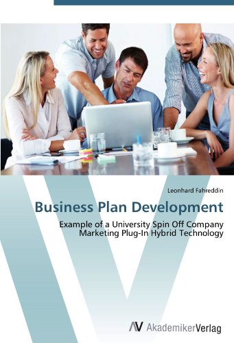 Business Plan Development: Example of a University Spin Off Company Marketing Plug-In Hybrid Technology