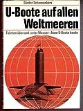 U-Boote auf allen Weltmeeren. Fahrten über und unter Wasser. Atom-U-Boote heute