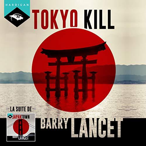 Tokyo Kill: Une enquête de Jim Brodie 2 par Barry Lancet