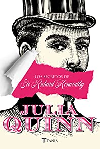 Los secretos de Sir Richard Kenworthy par Julia Quinn