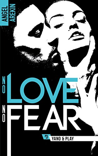 No love no fear - 3 - Yano & Play par [Arekin, Angel]