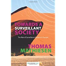 Towards a Surveillant Society: The Rise of Surveillance Systems in Europe