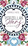 Porzellanherz (Love Manufactory, Band 1)