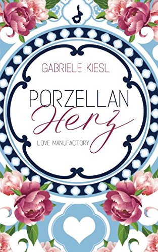 Porzellanherz (Love Manufactory, Band 1)