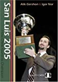 San Luis 2005: How Chess Found Its Champion by Gershon, Alik, Nor, Igor (2006) Paperback
