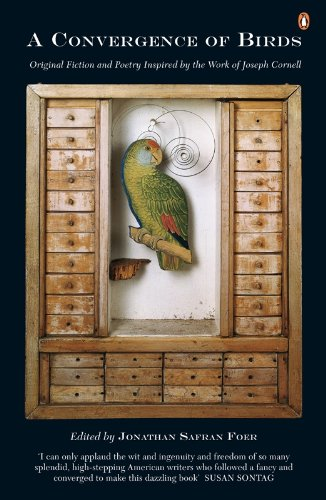 A Convergence of Birds: Original Fiction and Poetry Inspired by the Work of Joseph Cornell (English Edition)