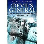 "The Devil's General: The Life of Hyazinth Graf von Strachwitz, ""the Panzer Graf"""