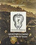 Montepulciano Città Nobile Di Tosca