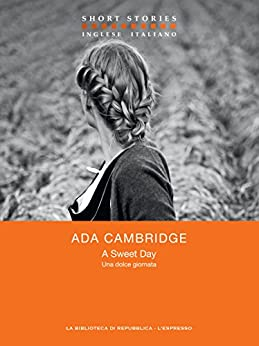 A Sweet Day / Una dolce giornata (Short Stories) di [Cambridge, Ada]