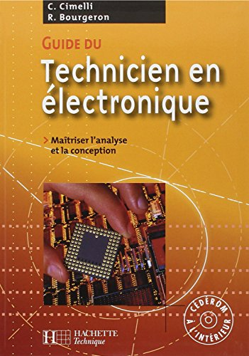 Guide du technicien en lectronique : Pour matriser l'analyse et la conception (1Cdrom)