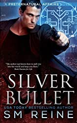 Silver Bullet: An Urban Fantasy Mystery (Preternatural Affairs) (Volume 2) by S M Reine (2014-02-06)